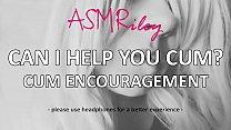 EroticAudio - Can I Help You Cum? Cum Encouragement ASMR| ASMRiley